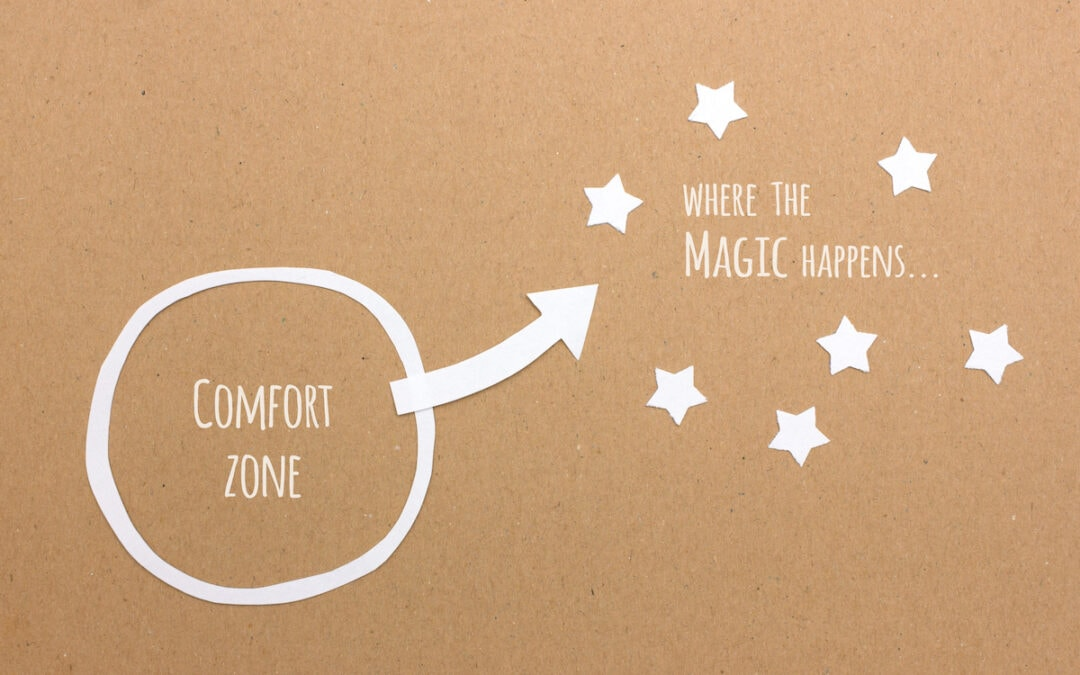 Get Out Of Your Comfort Zone & Expand Your World | Blog